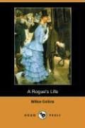 A Rogue's Life (Dodo Press)