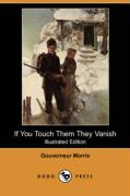 If You Touch Them They Vanish (Illustrated Edition) (Dodo Press)