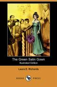 The Green Satin Gown (Illustrated Edition) (Dodo Press)