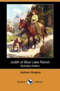 Judith of Blue Lake Ranch (Illustrated Edition) (Dodo Press)