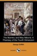 The Mummy and Miss Nitocris: A Phantasy of the Fourth Dimension (Dodo Press)
