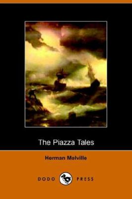 The Piazza Tales - Herman Melville