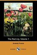 The Red Lily, Volume 1 (Dodo Press)