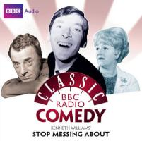 Kenneth Williams' Stop Messing About (Classic BBC Radio Comedy)