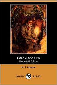 Candle and Crib (Illustrated Edition) (Dodo Press)
