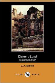 Dickens-Land (Illustrated Edition) (Dodo Press)