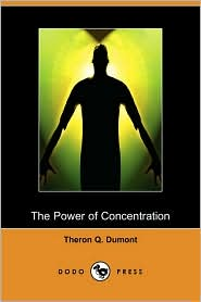 The Power of Concentration (Dodo Press)