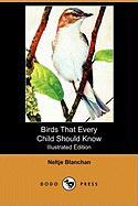 Birds That Every Child Should Know (Illustrated Edition) (Dodo Press)