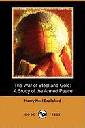 The War of Steel and Gold: A Study of the Armed Peace (Dodo Press)