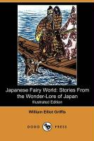 Japanese Fairy World: Stories from the Wonder-Lore of Japan (Illustrated Edition) (Dodo Press)