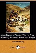 Jack Ranger's Western Trip; Or, from Boarding School to Ranch and Range (Dodo Press)
