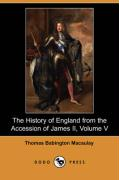 The History of England from the Accession of James II, Volume V (Dodo Press)
