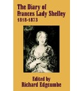 The Diary of Frances Lady Shelley: 1818-1873