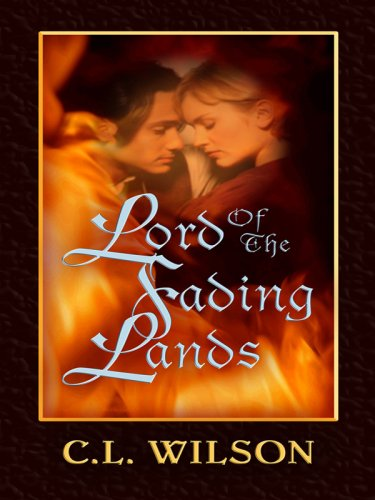 Lord of the Fading Lands (Thorndike Romance) - C. L. Wilson