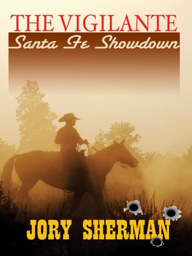 The Vigilante: Santa Fe Showdown (Thorndike Western I) - Jory Sherman