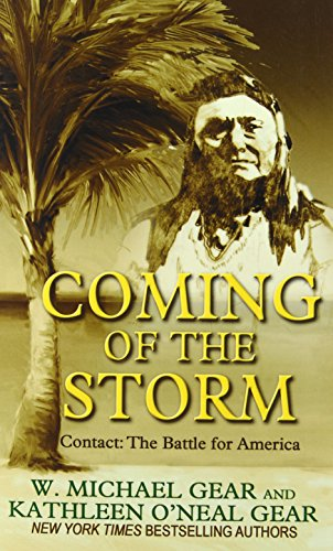 Coming Of The Storm (Contact: The Battle for America) - W. Michael; Kathleen O'Neal Gear