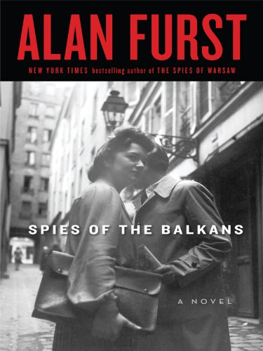 Spies of the Balkans (Thorndike Press Large Print Basic Series) - Alan Furst