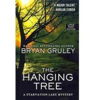 The Hanging Tree (Starvation Lake Mystery) - Bryan Gruley