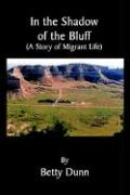 In the Shadow of the Bluff: A Story of Migrant Life