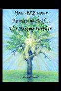 You Are Your Spiritual Self. . .the Poetry Within