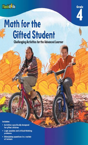 Math for the Gifted Student Grade 4 (For the Gifted Student) - Flash Kids