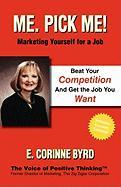 Me. Pick Me!: Marketing Yourself for a Job