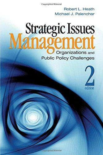 Strategic Issues Management: Organizations and Public Policy Challenges - Heath, Robert L. and Michael James Palenchar
