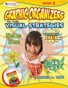 Graphic Organizers and Other Visual Strategies: Engage the Brain: Grade 2