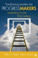 Transforming Leaders Into Progress Makers: Leadership for the 21st Century