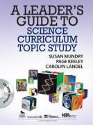 A Leader's Guide to Science Curriculum Topic Study