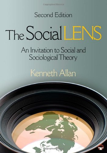 The Social Lens: An Invitation to Social and Sociological Theory - Kenneth D. (Douglas) Allan