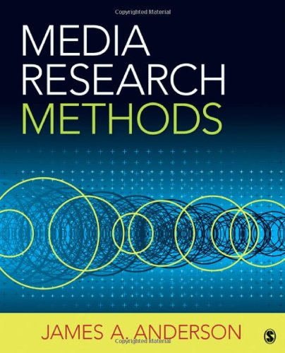 Media Research Methods: Understanding Metric and Interpretive Approaches - James A. Anderson