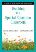 Teaching in a Special Education Classroom: A Step-By-Step Guide for Educators