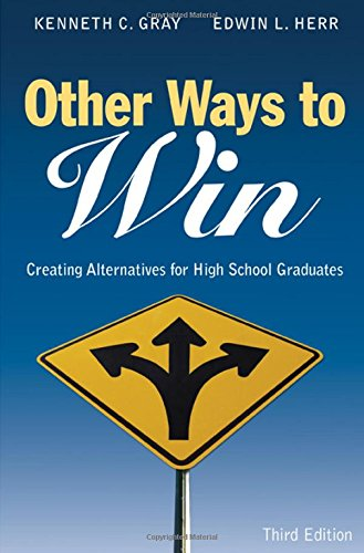 Other Ways to Win: Creating Alternatives for High School Graduates - Kenneth Carter Gray; Edwin L. Herr