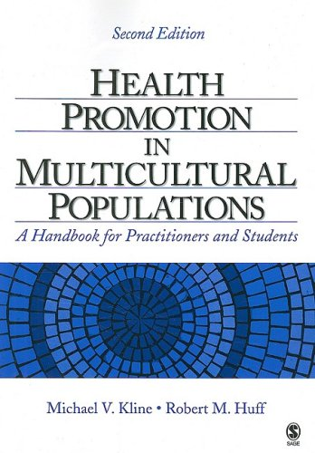 Health Promotion in Multicultural Populations: A Handbook for Practitioners and Students - Michael V. Kline; Robert M. Huff