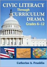 Civic Literacy Through Curriculum Drama, Grades 6-12
