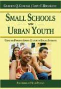 Small Schools and Urban Youth: Using the Power of School Culture to Engage Students