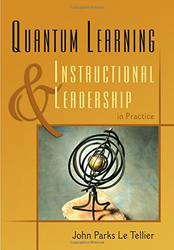 Quantum Learning  &  Instructional Leadership in Practice - John Parks Le Tellier