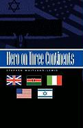 Hero on Three Continents