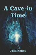 A Cave-In Time