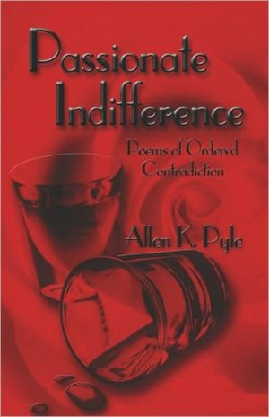 Passionate Indifference: Poems of Ordered Contradiction