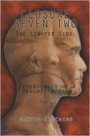 Closure Seven Two: The Lighter Side, Experiences of a Psychic Medium