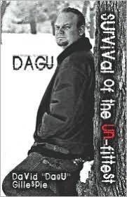 Dagu: Survival of the Un-Fittest