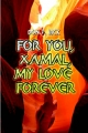 For You, Xamal, My Love Forever
