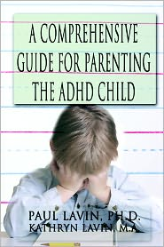 A Comprehensive Guide for Parenting the ADHD Child