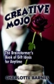 Creative Mojo: The Brainstormer's Book of Gift Ideas for Anytime