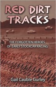 Red Dirt Tracks: The Forgotten Heroes of Early Stockcar Racing