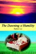 The Dawning of Humility