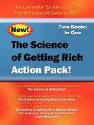 The Science of Getting Rich Action Pack! : The Essential Guide to Using the Science of Getting Rich - Wallace D. Wattles