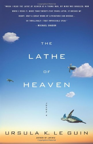 The Lathe Of Heaven: A Novel - Ursula K. Le Guin